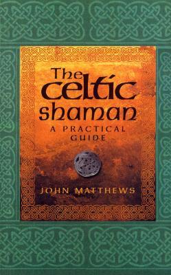 The Celtic Shaman - Matthews, John