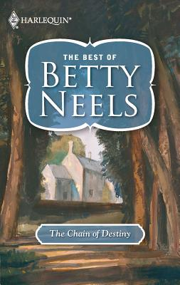 The Chain of Destiny - Neels, Betty