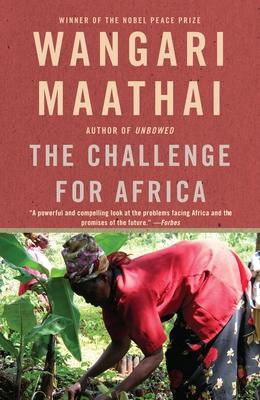 The Challenge for Africa - Maathai, Wangari Muta