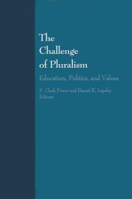 The Challenge of Pluralism: Education, Politics, & Values - Lapsley, Daniel K, PhD (Editor), and Power, F Clark, Professor (Editor)