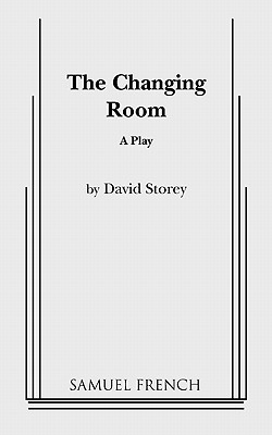 The Changing Room - Storey, David