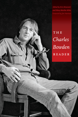 The Charles Bowden Reader - Bowden, Charles