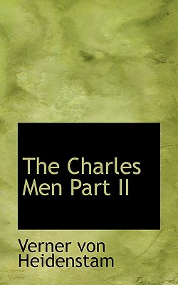 The Charles Men Part II - Heidenstam, Verner Von