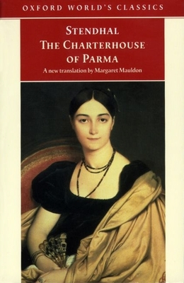The Charterhouse of Parma - Stendhal, and Pearson, Roger (Editor), and Mauldon, Margaret (Translated by)