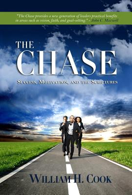 The Chase: Success, Motivation and the Scriptures - Cook, William H