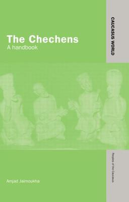 The Chechens: A Handbook - Jaimoukha, Amjad