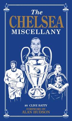 The Chelsea Miscellany - Batty, Clive