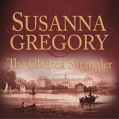 The Chelsea Strangler - Gregory, Susanna, and Griffin, Gordon (Read by)