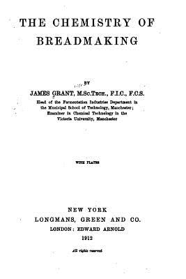 The Chemistry of Breadmaking - Grant, James