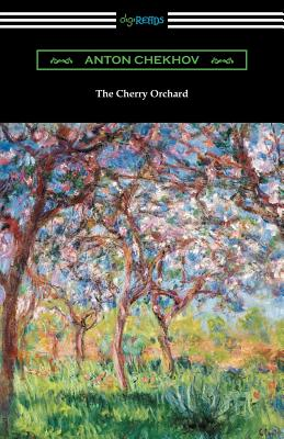 The Cherry Orchard - Chekhov, Anton, and West, Julius (Translated by)