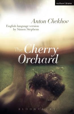 The Cherry Orchard - Chekhov, Anton, and Stephens, Simon (Adapted by)