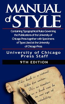 The Chicago Manual of Style by University - University of Chicago Press Staff (Editor)