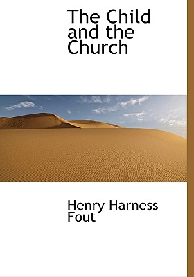 The Child and the Church - Fout, Henry Harness