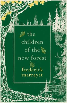 The Children of the New Forest - Marryat, Frederick, and Rosen, Michael (Foreword by)