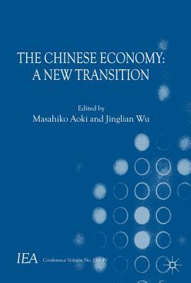 The Chinese Economy: A New Transition - Aoki, Masahiko, and Jinglian, Wu (Editor), and Wu, Jinglian