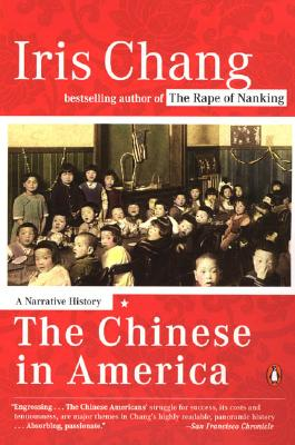 The Chinese in America: A Narrative History - Chang, Iris