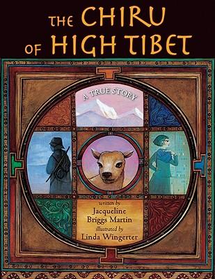 The Chiru of High Tibet: A True Story - Martin, Jacqueline Briggs