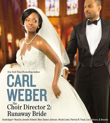 The Choir Director 2: Runaway Bride - Weber, Carl, Mr., and Kidwell, Jennifer (Read by), and Johnson, Marc Damon (Read by)