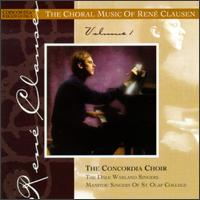 The Choral Music of René Clausen, Volume I - Christopher Foster (vocals); Dale Warland Singers (vocals); Jane Thelen (vocals); Lara Olson (vocals);...