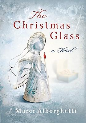 The Christmas Glass - Alborghetti, Marcy