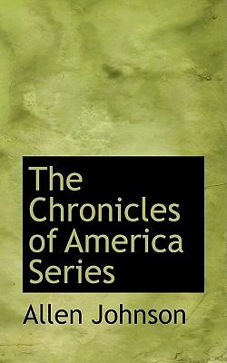 The Chronicles of America Series - Johnson, Allen