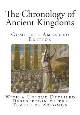 The Chronology of Ancient Kingdoms - Newton, Isaac, Sir, and Newton, Sir Isaac