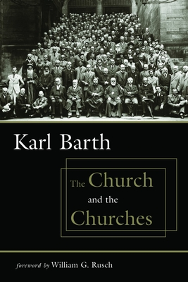 The Church and the Churches - Barth, Karl