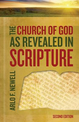 The Church of God as Revealed in Scripture: Revised - Newell, Arlo F