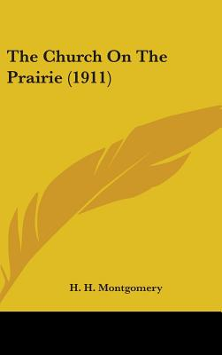 The Church on the Prairie (1911) - Montgomery, H H