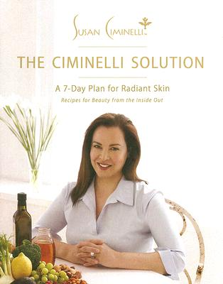 The Ciminelli Solution: A 7-Day Plan for Radiant Skin - Ciminelli, Susan