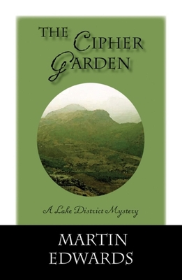 The Cipher Garden: A Lake District Mystery - Edwards, Martin