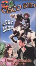 The Cisco Kid: The Gay Amigo - Wallace W. Fox