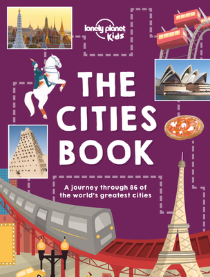 The Cities Book - Kids, Lonely Planet, and Carswell, Heather, and Gleeson, Bridget