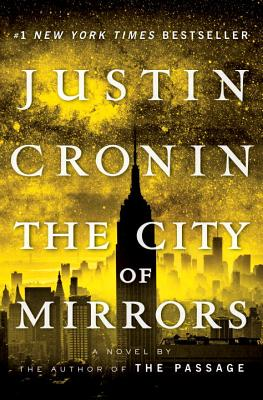 The City of Mirrors: A Novel (Book Three of the Passage Trilogy) - Cronin, Justin