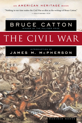 The Civil War - Catton, Bruce, and McPherson, James M (Introduction by)