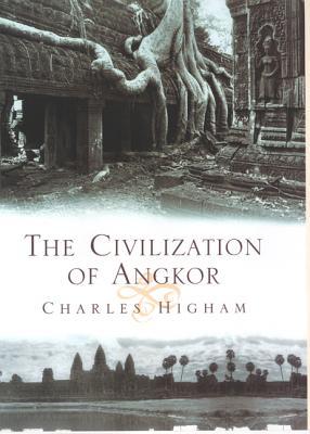 The Civilization of Angkor - Higham, Charles