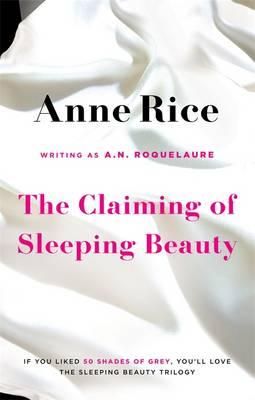 The Claiming of Sleeping Beauty - Roquelaure, A. N., and Rice, Anne