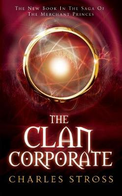 The Clan Corporate - Stross, Charles