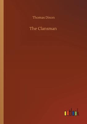 The Clansman - Dixon, Thomas