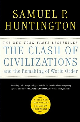 The Clash of Civilizations and the Remaking of World Order - Huntington, Samuel P