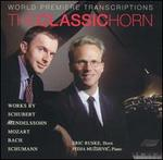 The Classic Horn: World Premiere Transcriptions
