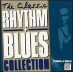 The Classic Rhythm & Blues Collection, Vol. 3: 1966-1969