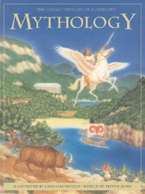 The Classic Treasury of Bulfinch's Mythology - Bulfinch, Thomas, and Greenfield, Giles