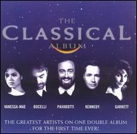 The Classical Album - Academy of Ancient Music; André Rieu (violin); Andrea Bocelli (tenor); Angela Gheorghiu (soprano);...