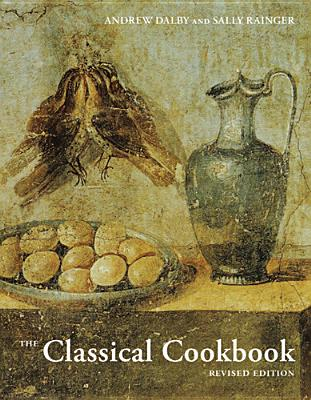 The Classical Cookbook - Dalby, Andrew, and Grainger, Sally