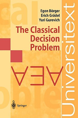 The Classical Decision Problem - Borger, Egon, and Gradel, Erich, and Gurevich, Yuri