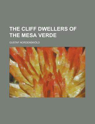 The Cliff dwellers of the Mesa Verde - Nordenskiold, Gustaf
