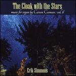 The Cloak with the Stars: Music for Organ by Carson Cooman, Vol. 6