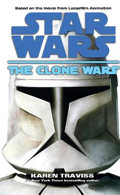 The Clone Wars - Traviss, Karen