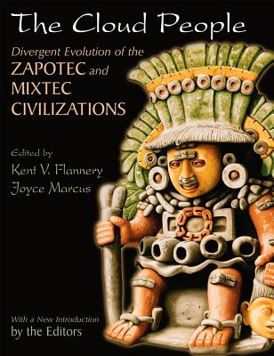 The Cloud People: Divergent Evolution of the Zapotec and Mixtec Civilizations - Flannery, Kent V (Editor), and Marcus, Joyce (Editor)